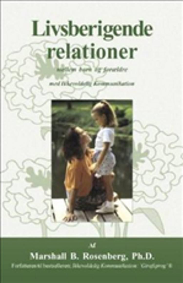 Livsberigende relationer - mellem børn og forældre med ikkevoldelig kommunikation af Marshall B. Rosenberg