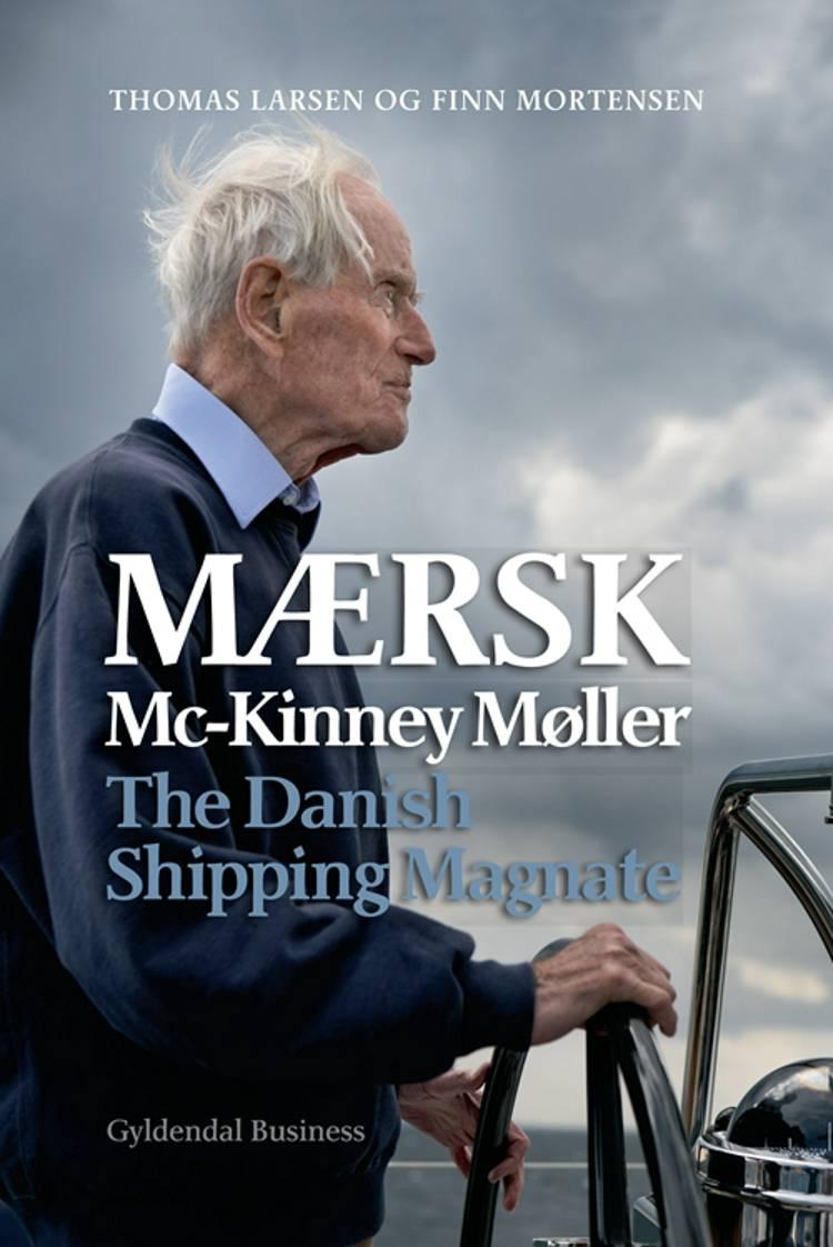 The Danish shipping magnate af Thomas Larsen og Finn Mortensen