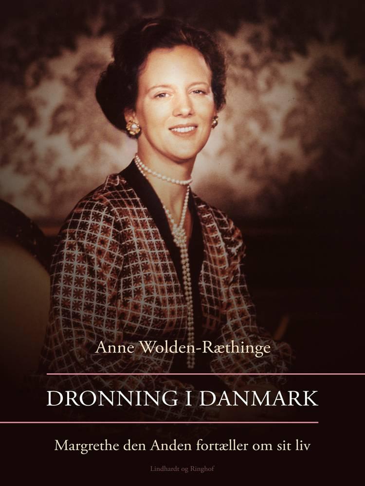 Dronning i Danmark af Anne Wolden-Ræthinge