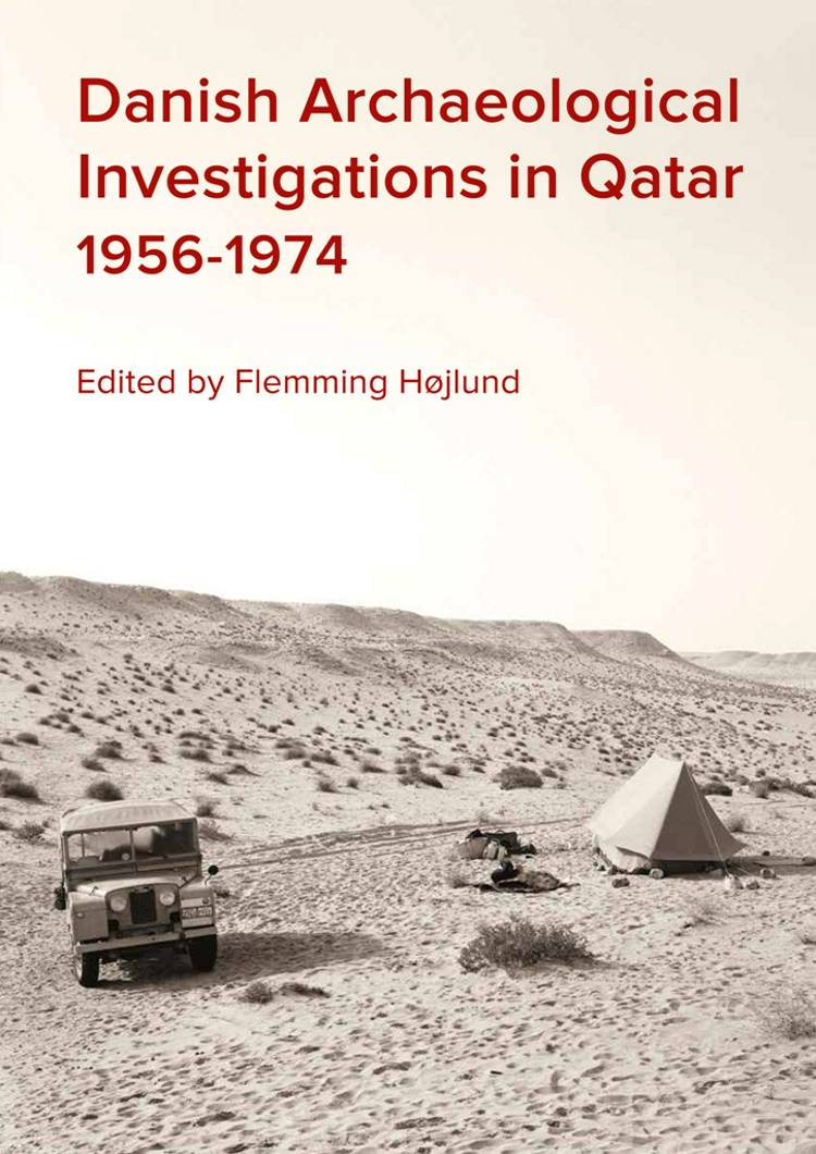 Danish Archaeological Investigations in Qatar 1956-1974