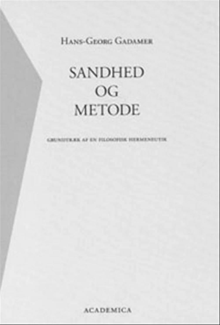 Sandhed og metode af Arne Jørgensen og Hans-Georg Gadamer