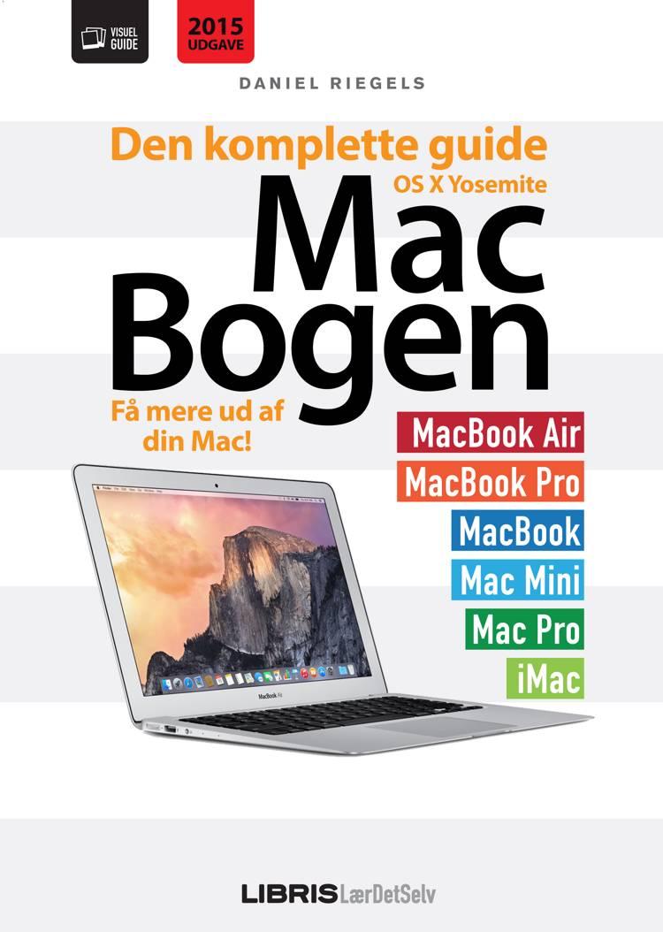 Mac-bogen - den komplette guide til OS X Yosemite af Daniel Riegels