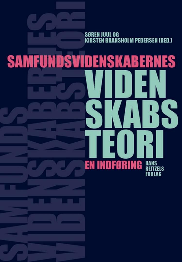 Samfundsvidenskabernes videnskabsteori af Søren Juul, Nils Gilje og Kirsten Bransholm Pedersen m.fl.