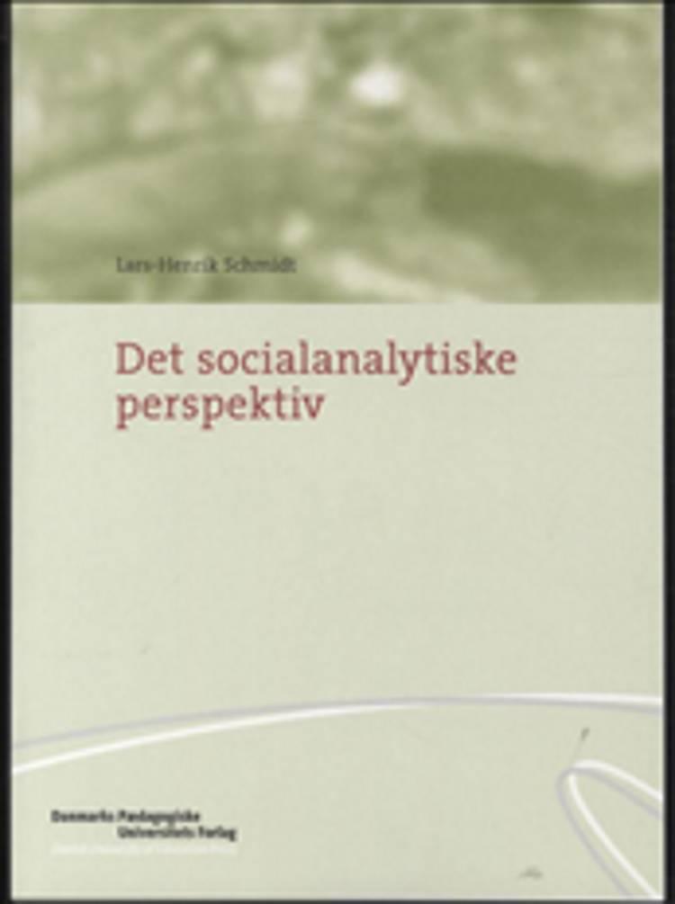 Det socialanalytiske perspektiv af Lars-Henrik Schmidt