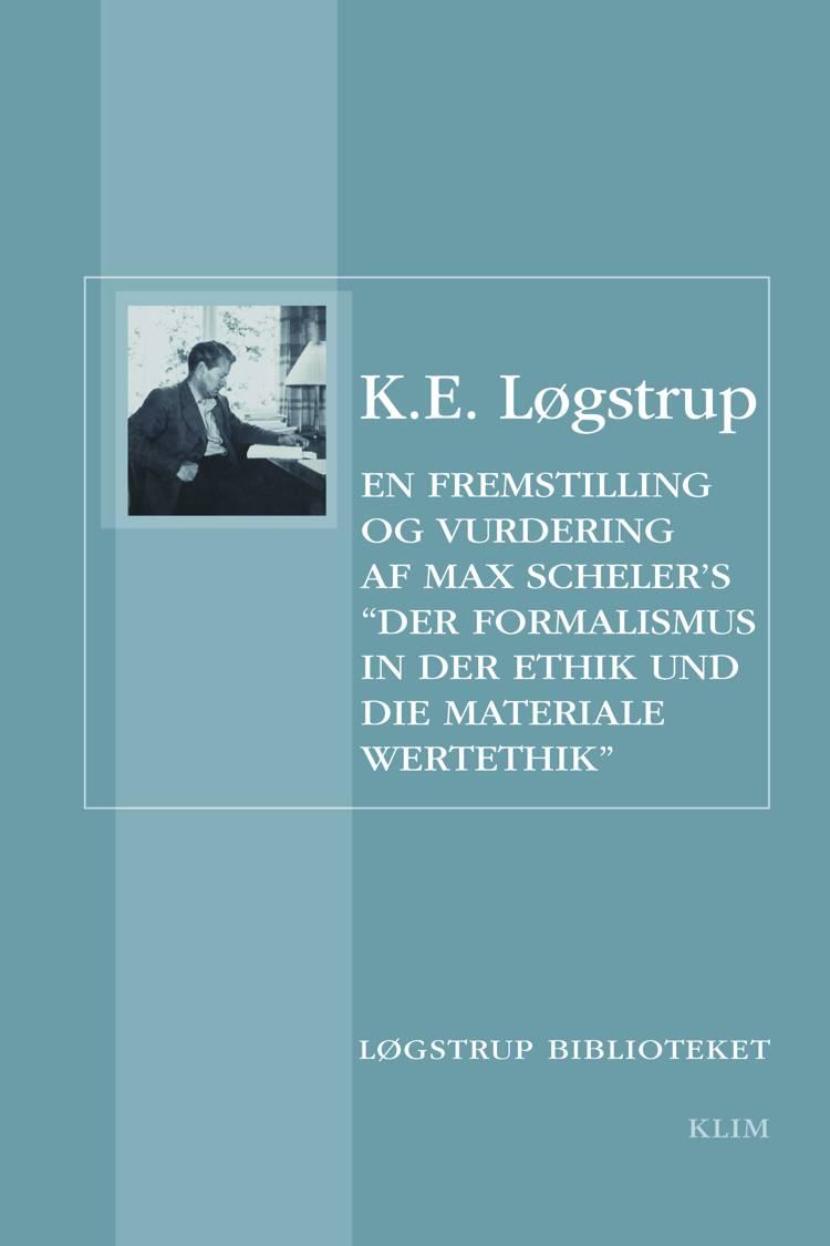 En fremstilling og vurdering af Max Scheler's Der Formalismus in der Ethik und die materiale Wertethik af K. E. Løgstrup