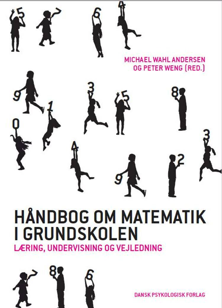 Håndbog om matematik i grundskolen af Michael Wahl Andersen og Peter Weng