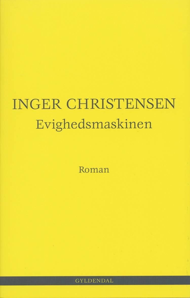 Evighedsmaskinen af Inger Christensen