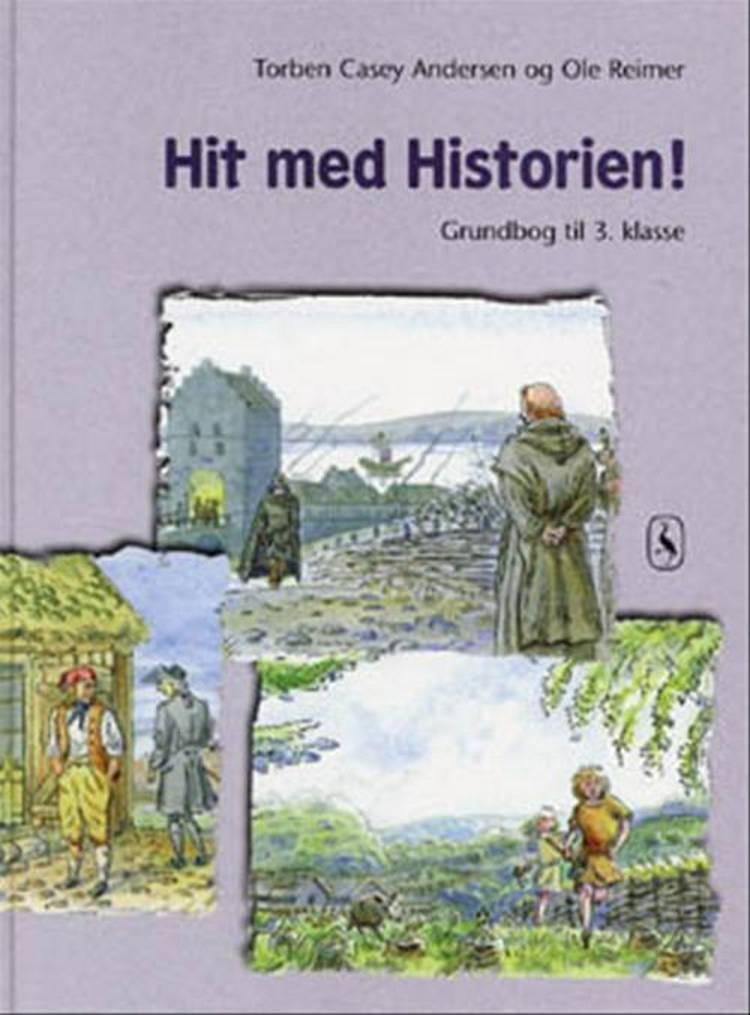 Hit med historien! - grundbog til 3. klasse af Ole Reimer og Torben Casey Andersen