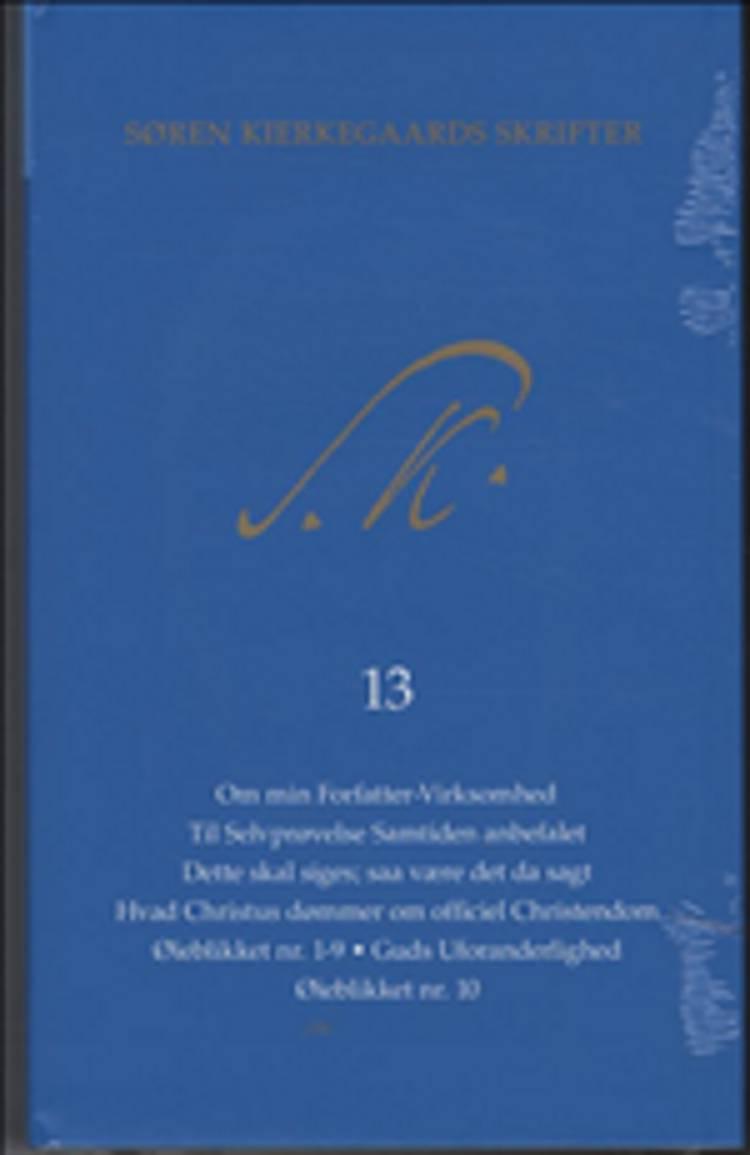 Søren Kierkegaards Skrifter - Bind 13 og K13 af Søren Kierkegaard