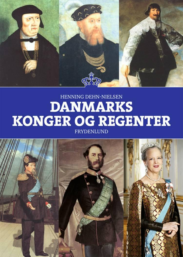 Danmarks konger og regenter af Henning Dehn-Nielsen