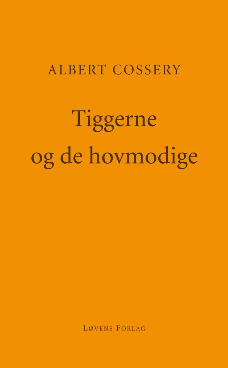 Tiggerne og de hovmodige af Albert Cossery