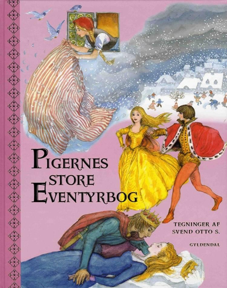 Pigernes store eventyrbog af Svend Otto S.