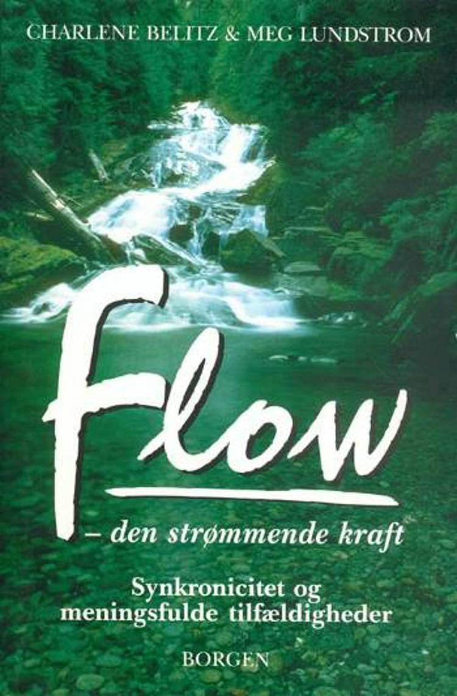 Flow - den strømmende kraft af Charlene Belitz