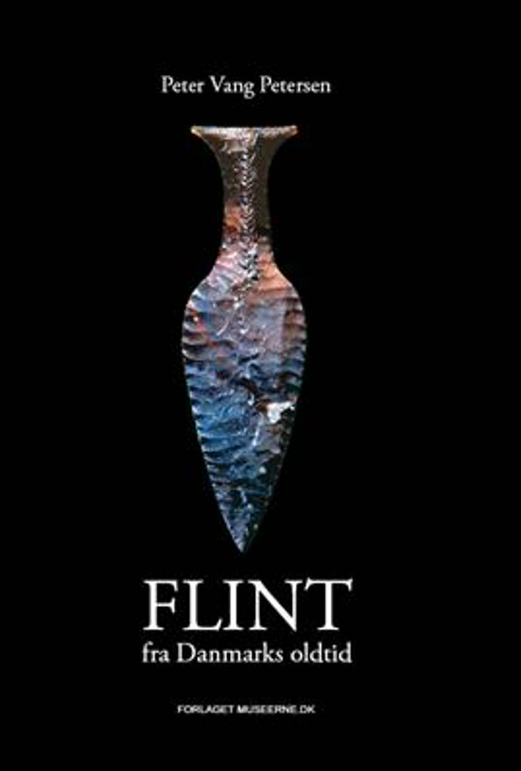 Flint fra Danmarks oldtid af Peter Vang Petersen