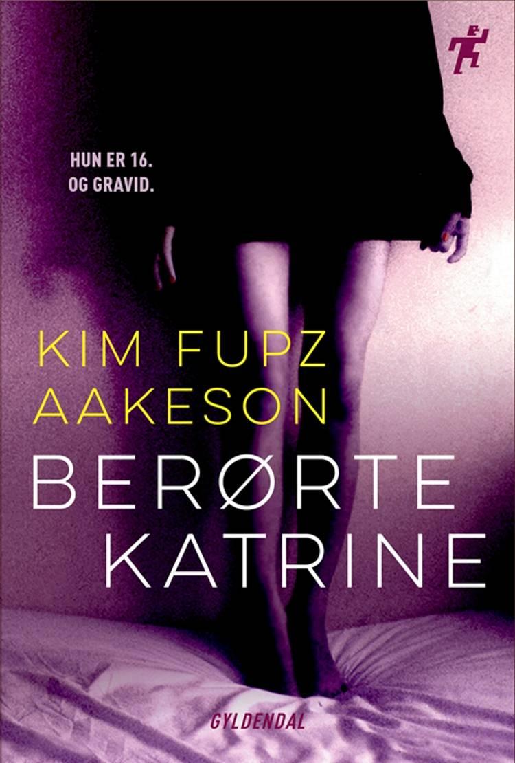 Berørte Katrine af Kim Fupz Aakeson