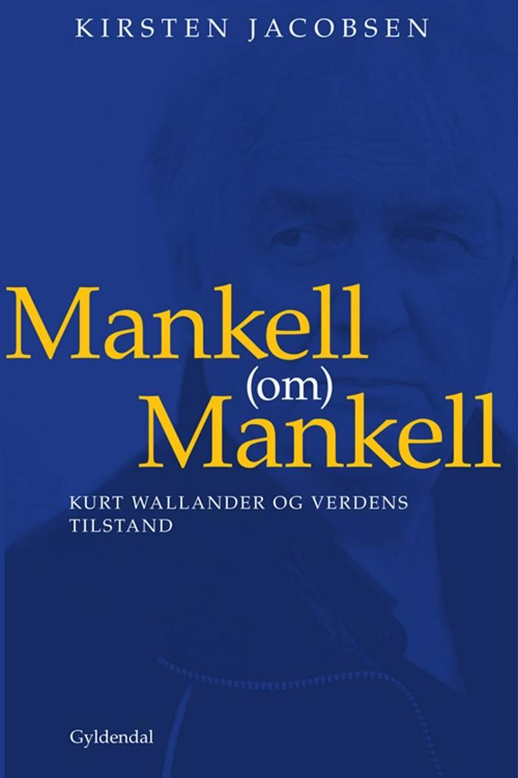 Mankell (om) Mankell af Kirsten Jacobsen