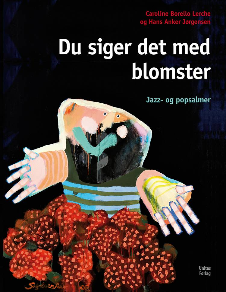 Du siger det med blomster af Hans Anker Jørgensen og Caroline Borello Lerche