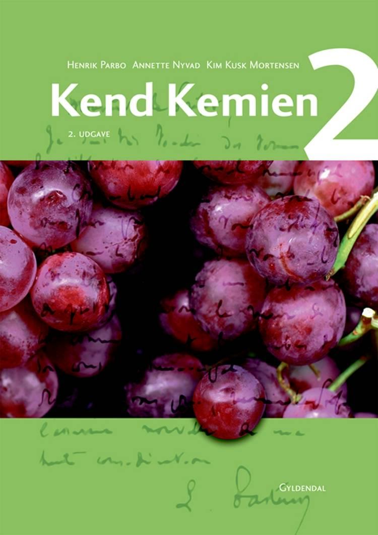 Kend kemien 2 af Kim Kusk Mortensen, Annette Nyvad og Henrik Haumann Parbo