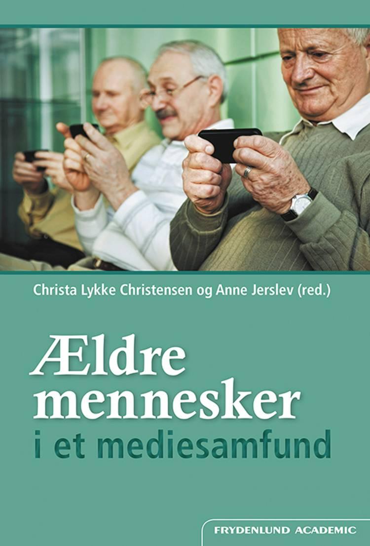 Ældre mennesker i et mediesamfund af Anne Jerslev og Christa Lykke Christensen