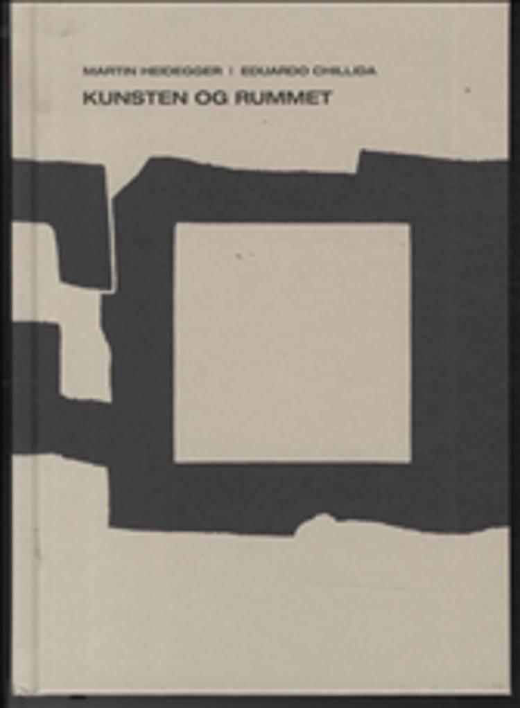 Kunsten og rummet af Martin Heidegger og Eduardo Chillida