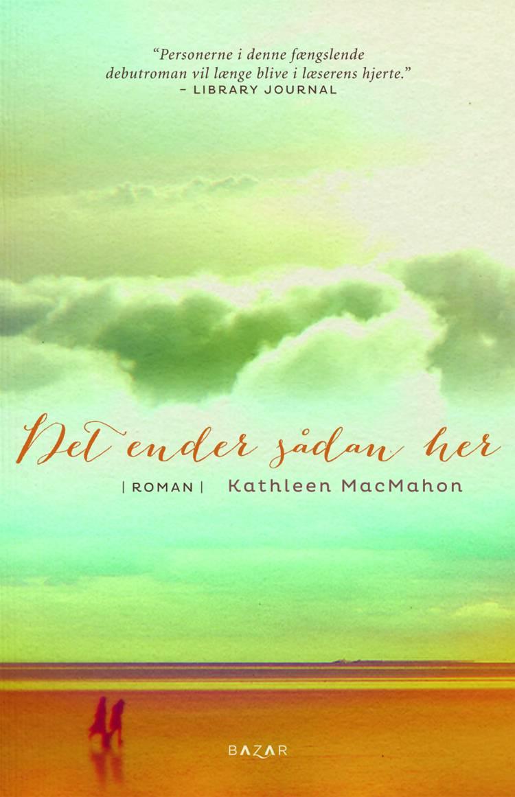Det ender sådan her af Kathleen MacMahon