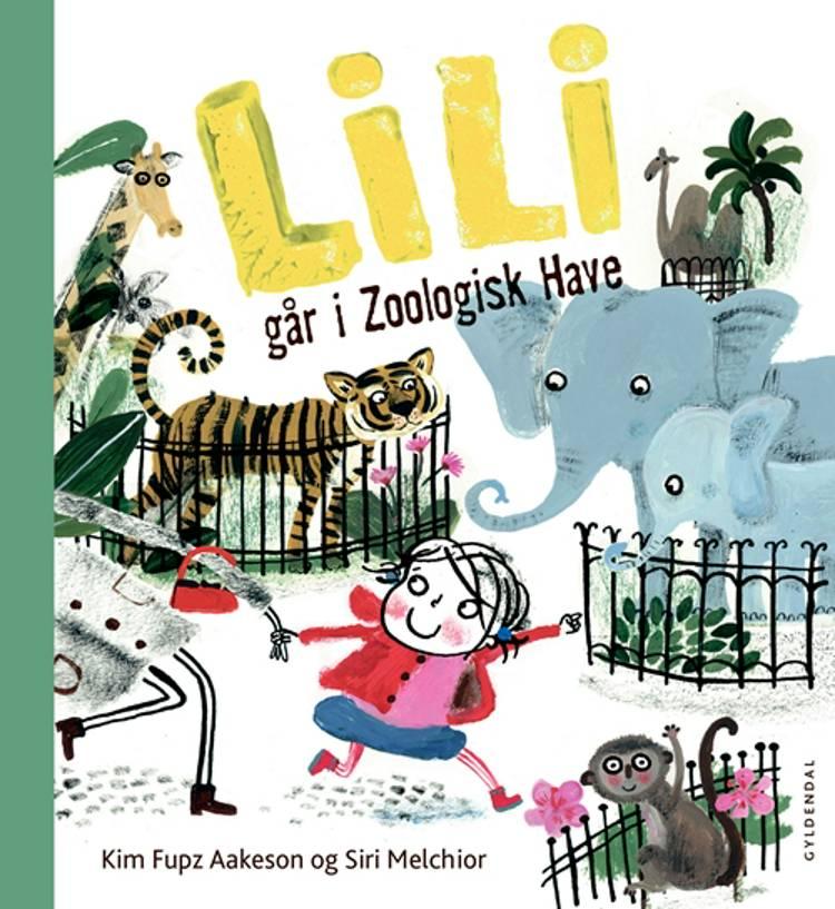 Lili går i Zoologisk Have af Kim Fupz Aakeson og Siri Melchior
