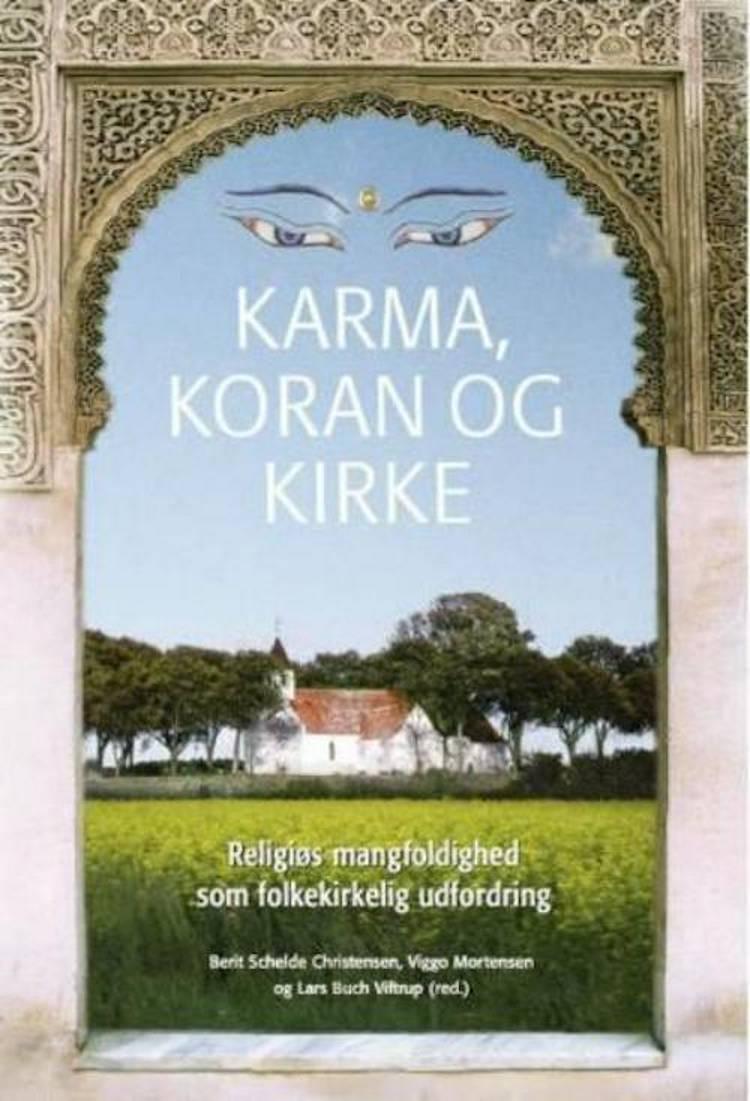 Karma, koran og kirke af Viggo Mortensen, Berit Schelde Christensen og Lars Buch Viftrup