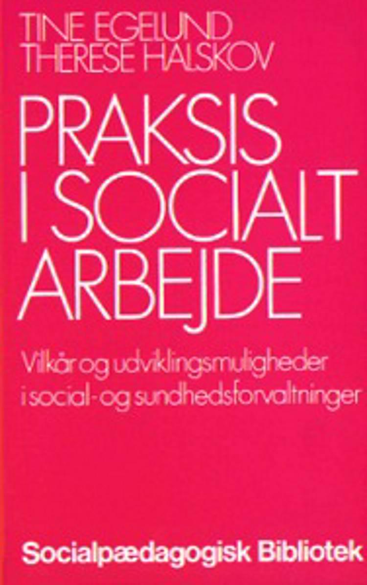 Praksis i socialt arbejde af Therese Halskov og Tine Egelund