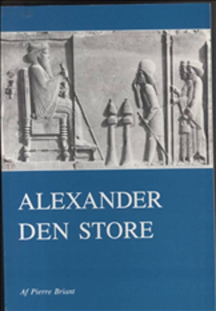 Alexander den Store af Pierre Briant