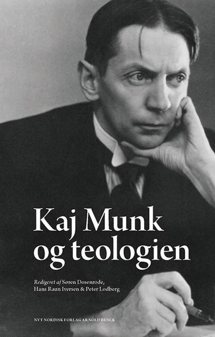 Kaj Munk og teologien af Peter Lodberg, Søren Dosenrode og Hans Ravn Iversen