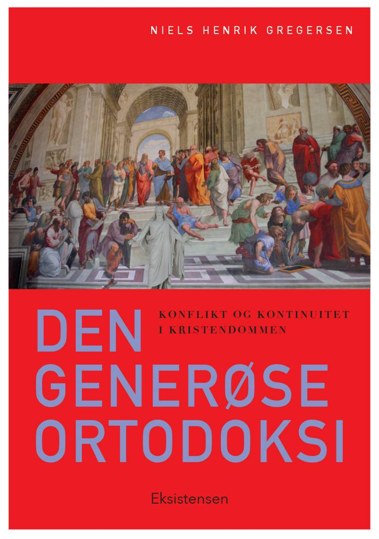 Den generøse ortodoksi af Niels Henrik Gregersen