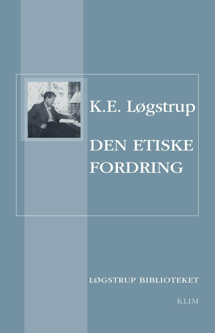 Den etiske fordring af K. E. Løgstrup og Løgstrup