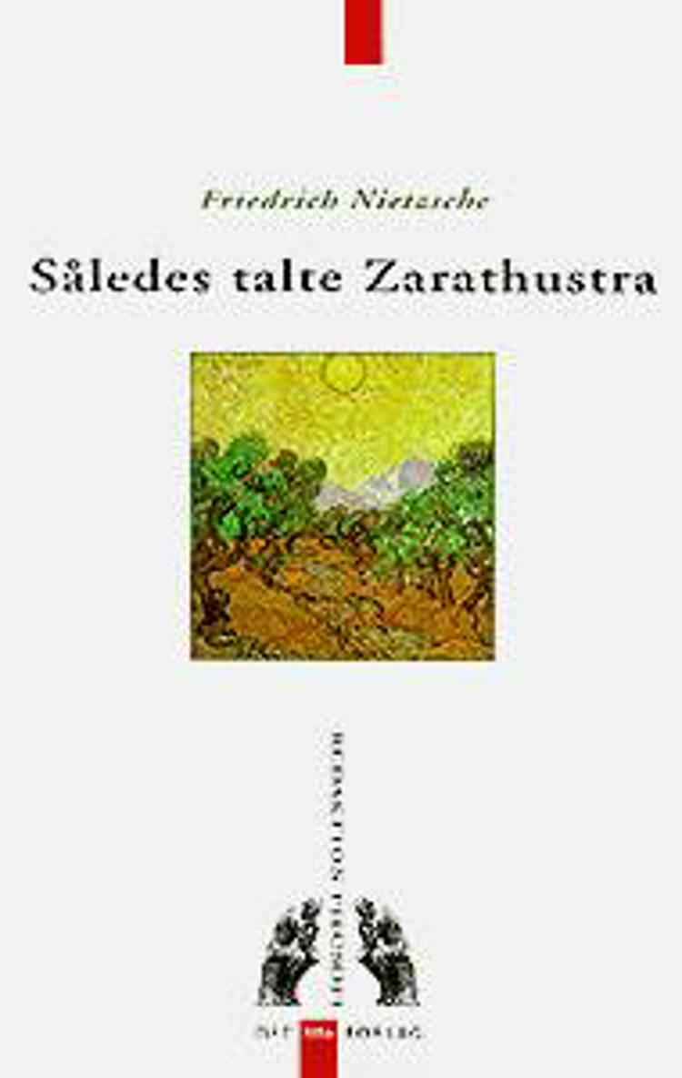 Således talte Zarathustra af Friedrich Nietzsche og Nietzsche