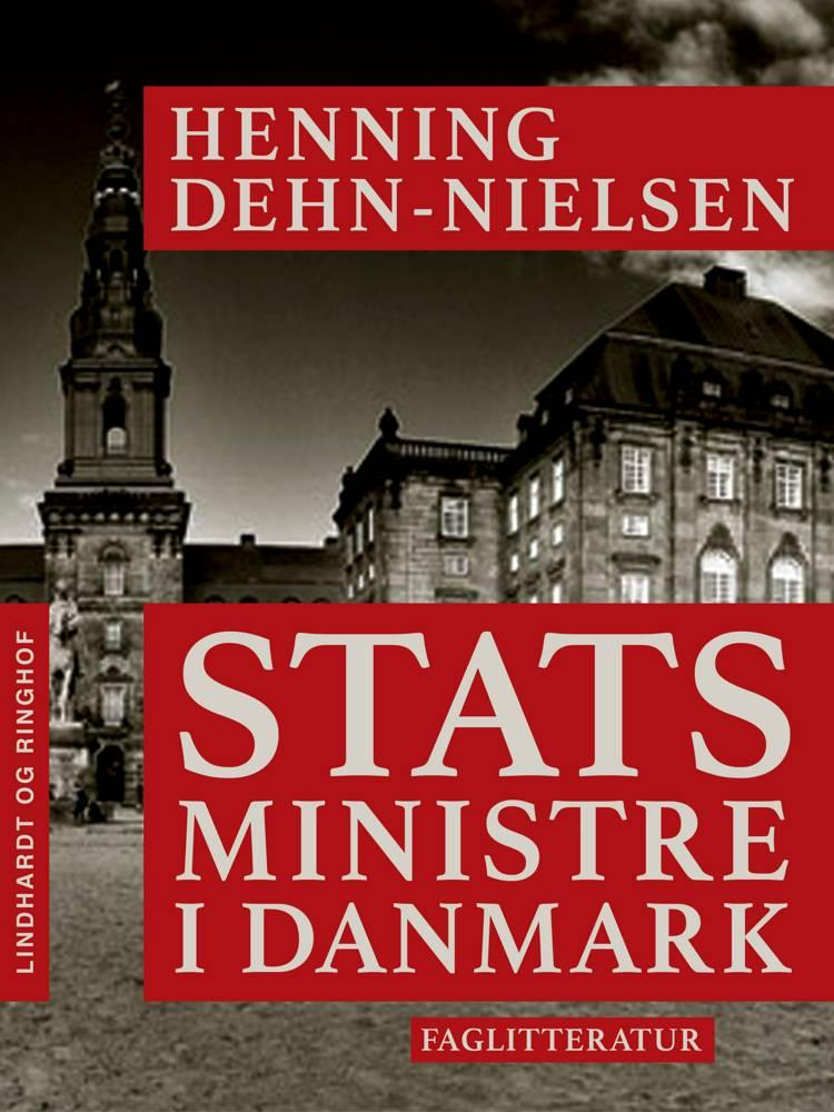 Statsministre i Danmark af Henning Dehn-Nielsen