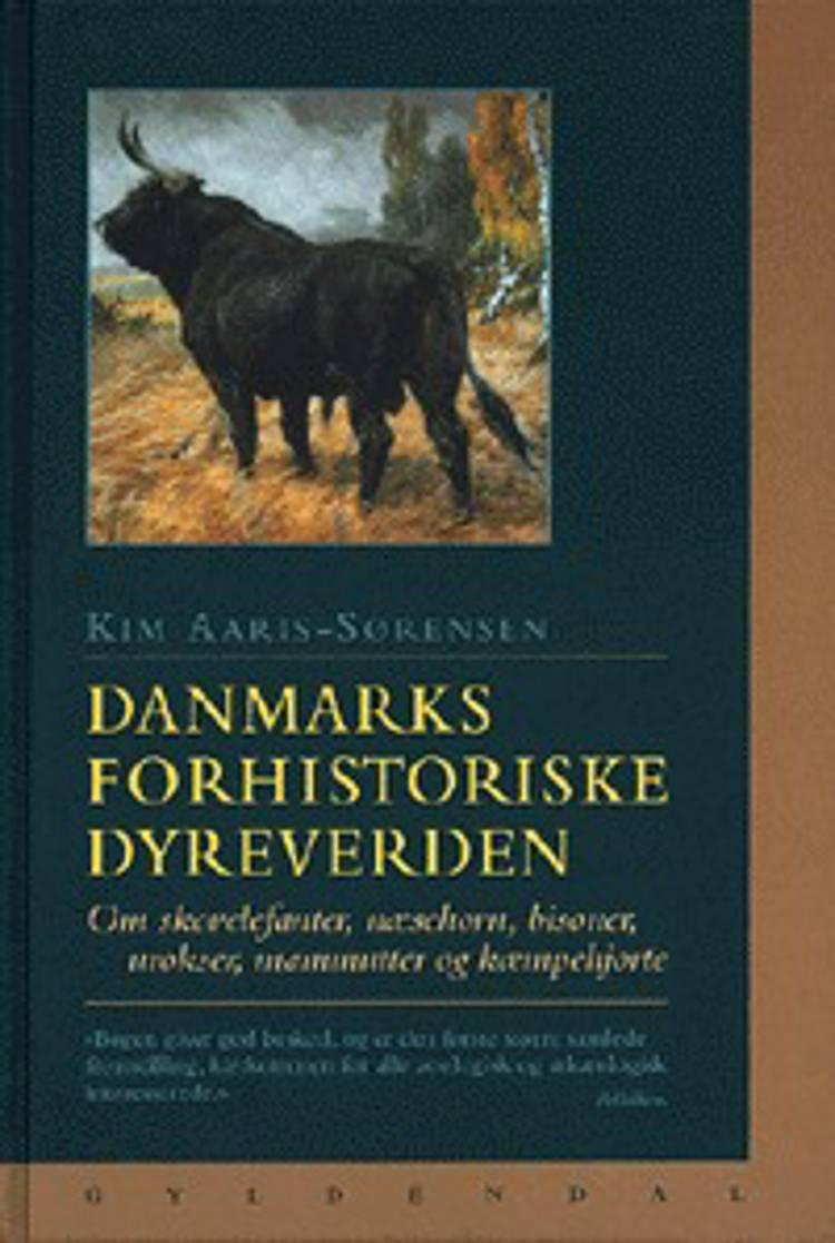 Danmarks forhistoriske dyreverden af Kim Aaris-Sørensen