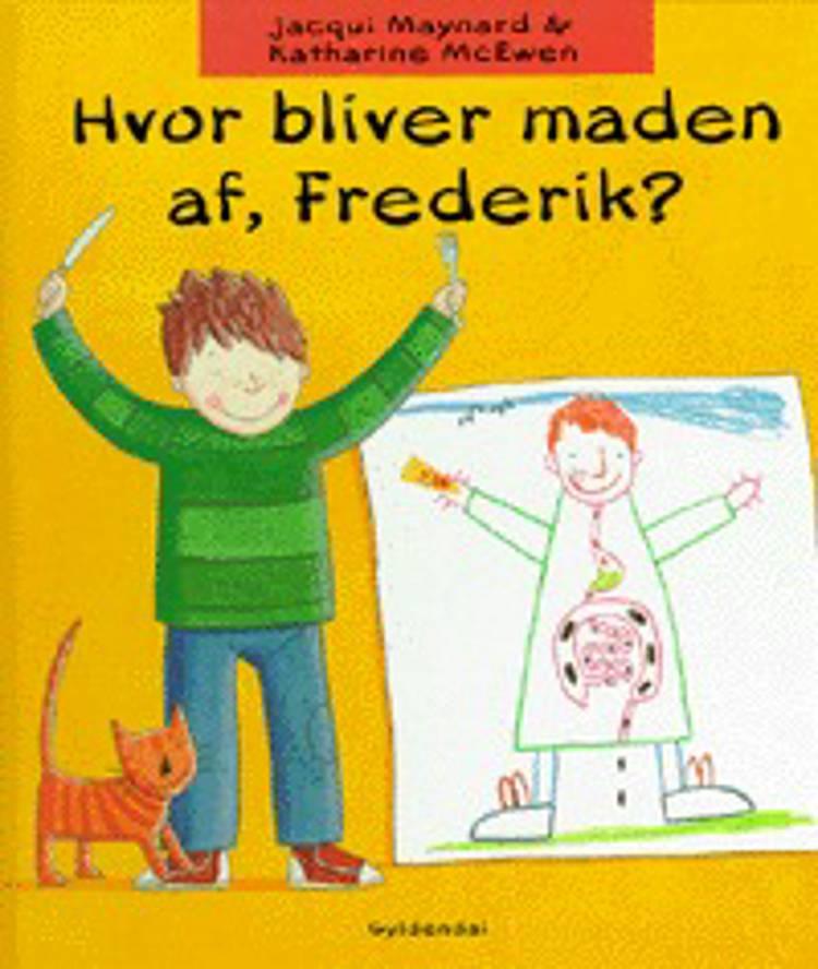 Hvor bliver maden af, Frederik? af Jacqui Maynard