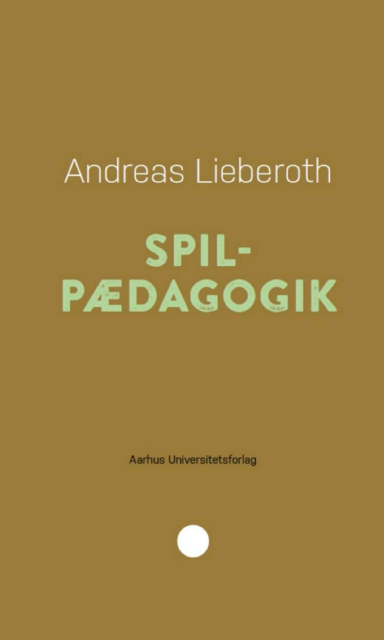 Spilpædagogik af Andreas Lieberoth