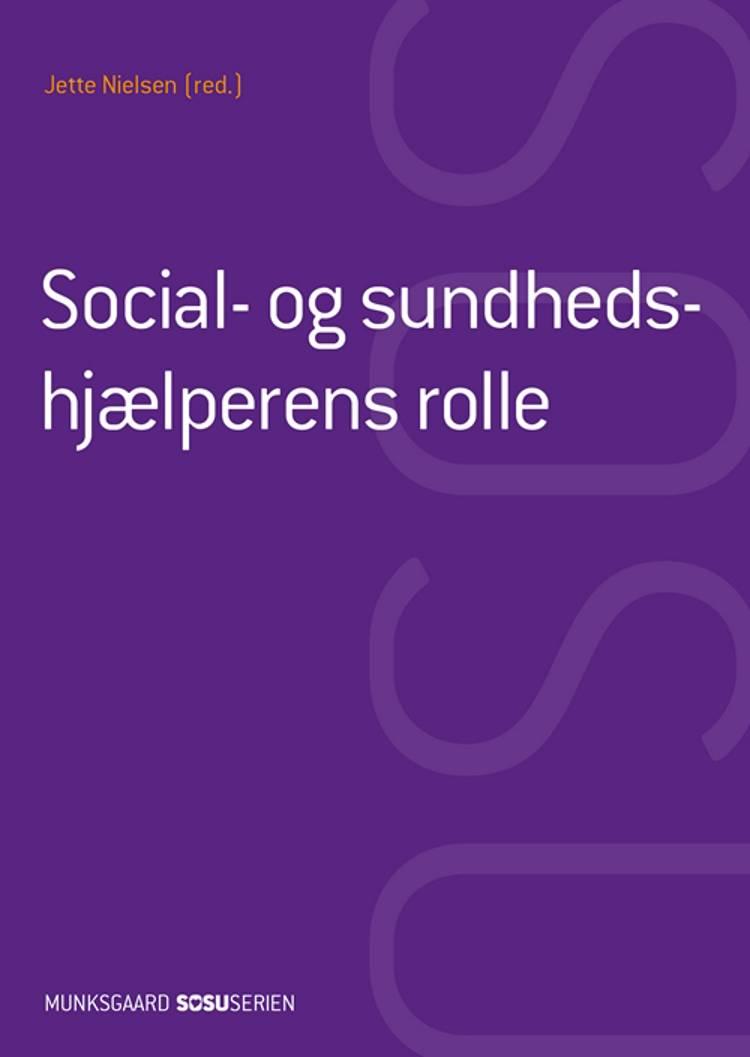 Social- og sundhedshjælperens rolle (SSH) af Jette Nielsen, Henrik Wiben og Jytte Solhøj m.fl.