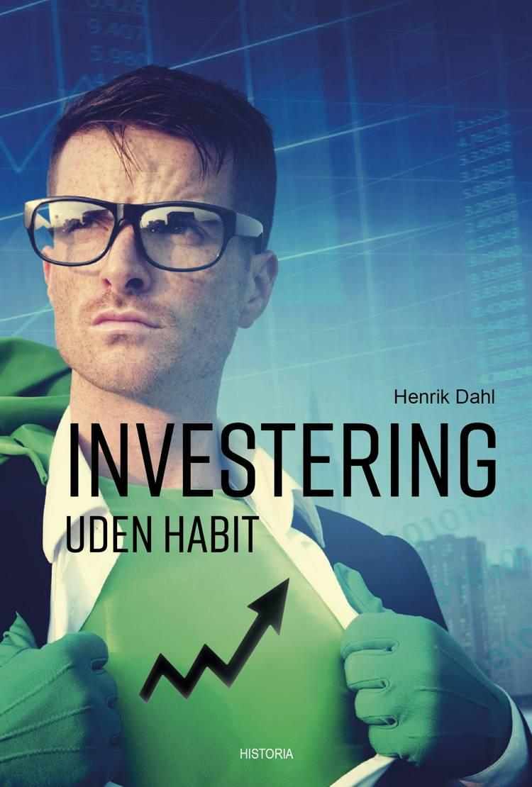 Investering uden habit af Henrik Dahl