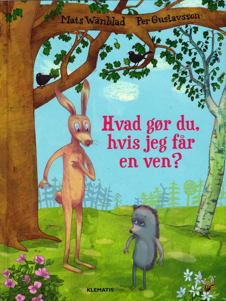 Hvad gør du, hvis jeg får en ven? af Mats Wänblad
