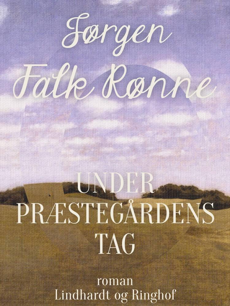 Under præstegårdens tag af Jørgen Falk Rønne