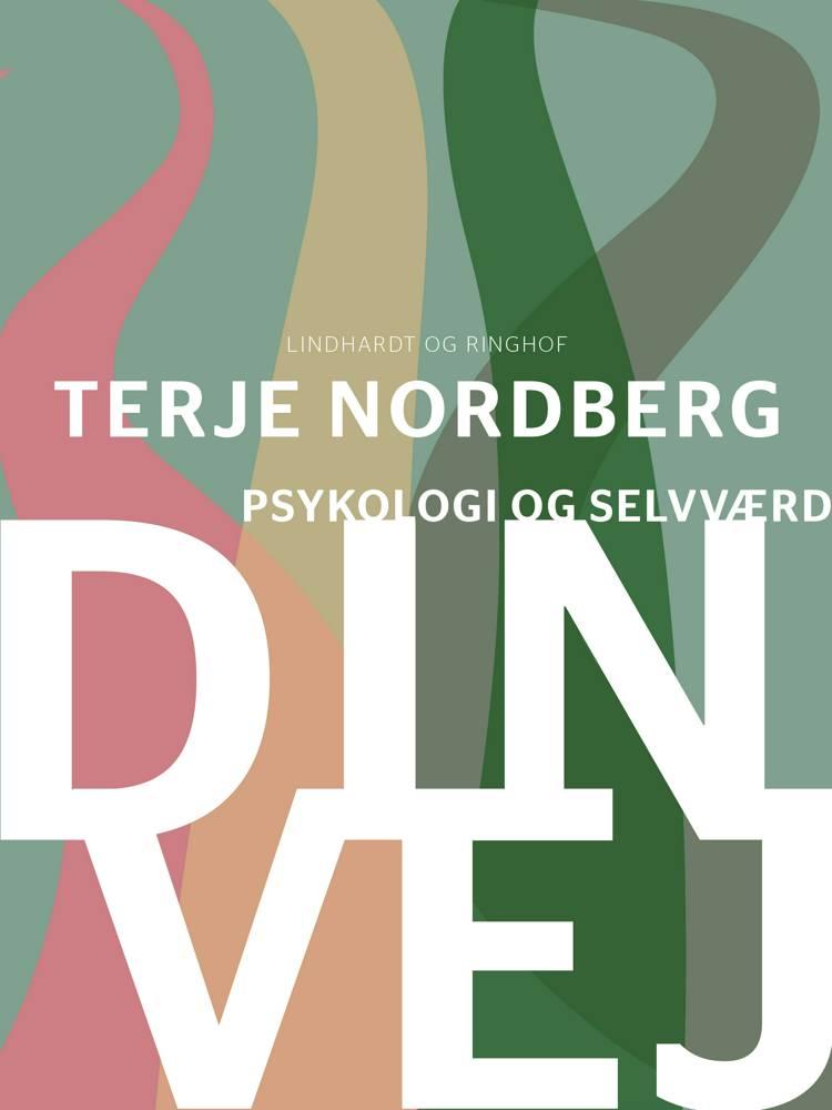 Din vej - psykologi og selvværd af Terje Nordberg
