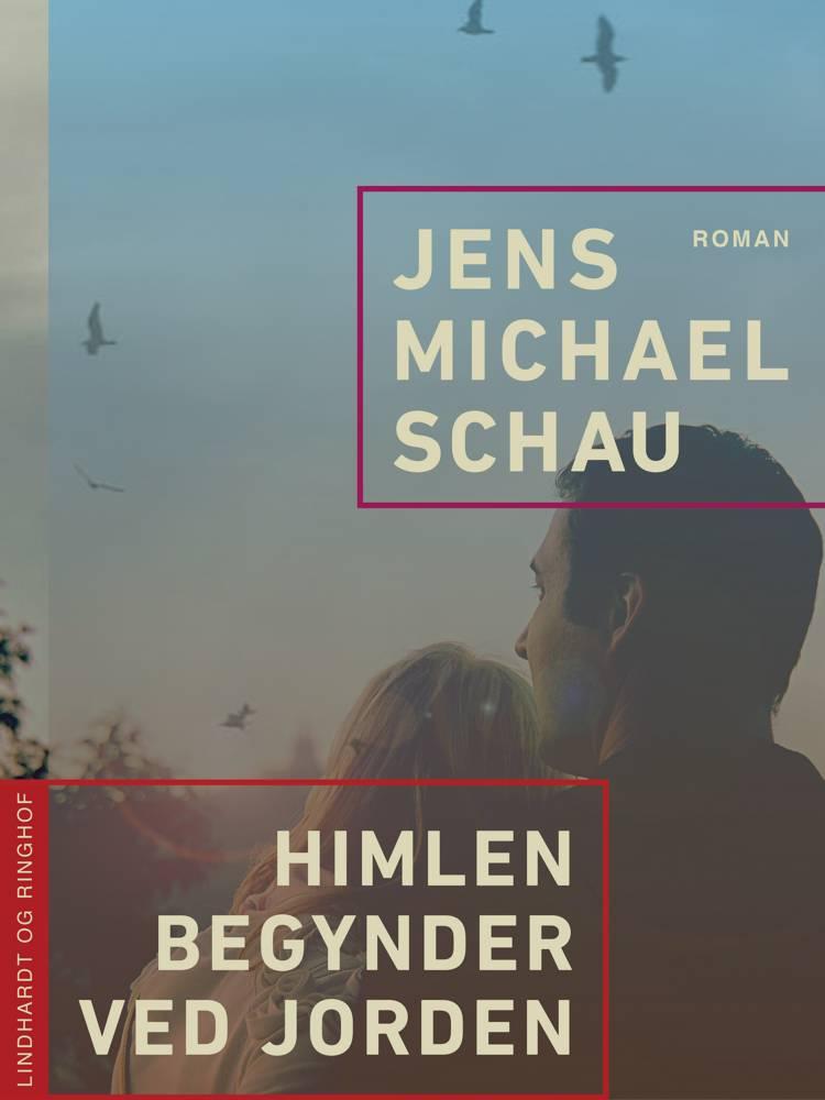 Himlen begynder ved jorden af Jens Michael Schau