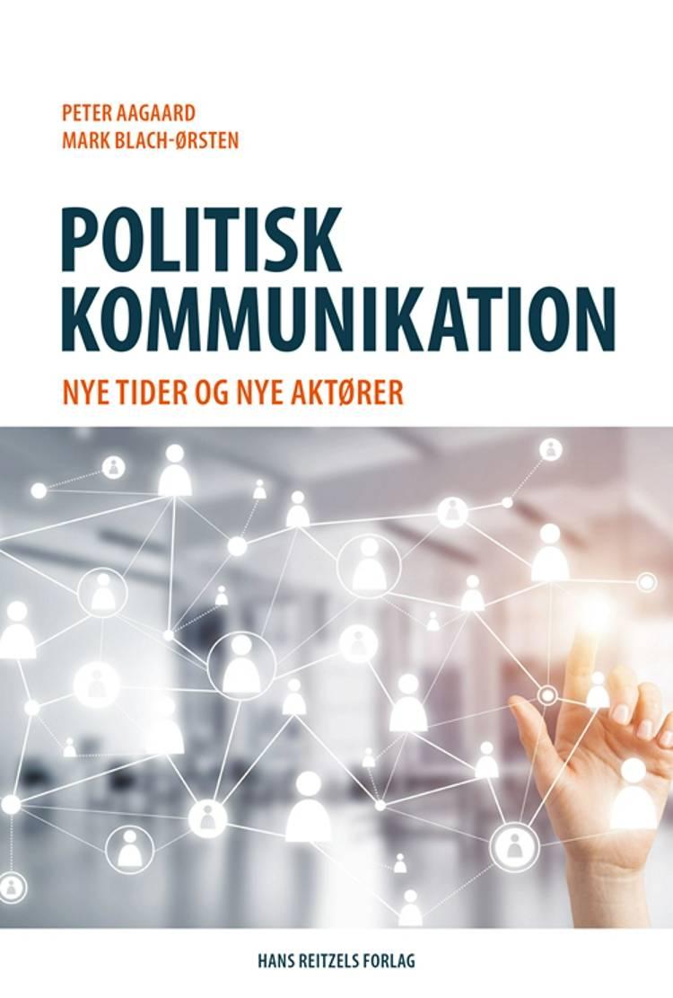 Politisk kommunikation af Peter Aagaard og Mark Blach-Ørsten