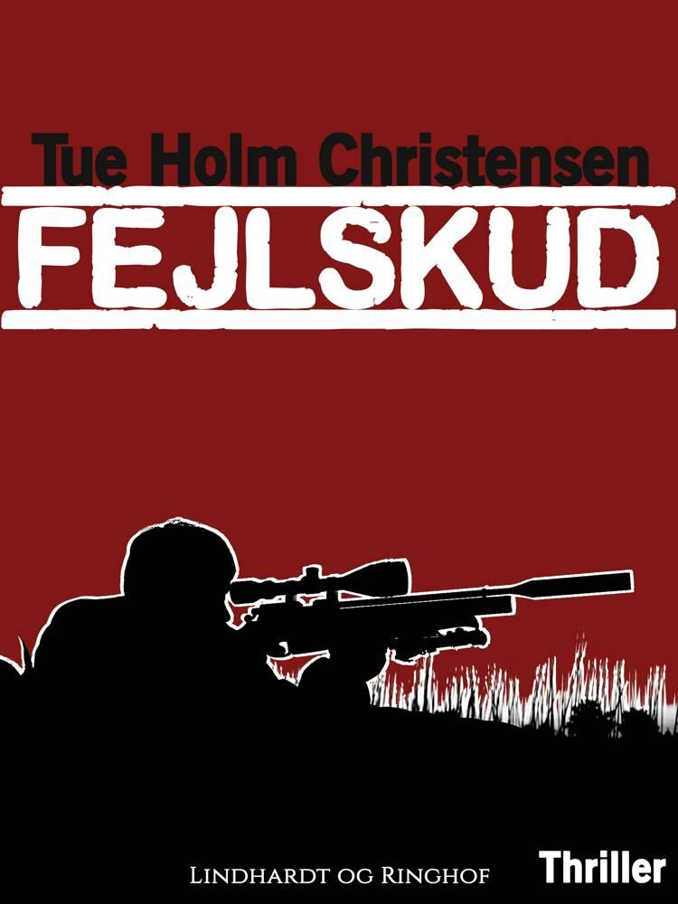 Fejlskud af Tue Holm Christensen