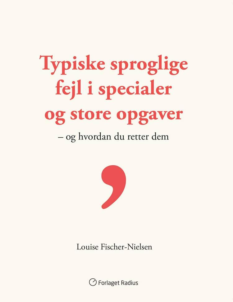 Typiske sproglige fejl i specialer og store opgaver og hvordan du retter dem af Louise Fischer-Nielsen