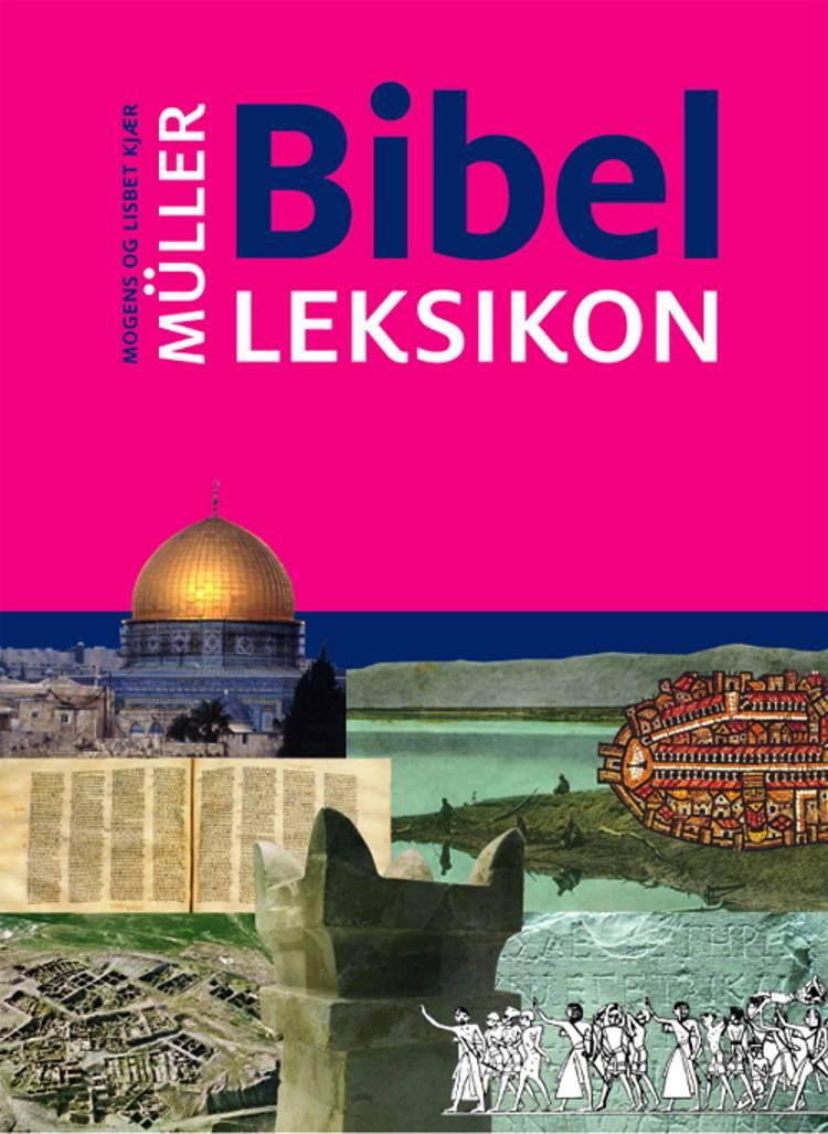 Bibelleksikon af Mogens Müller og Lisbet Kjær Müller