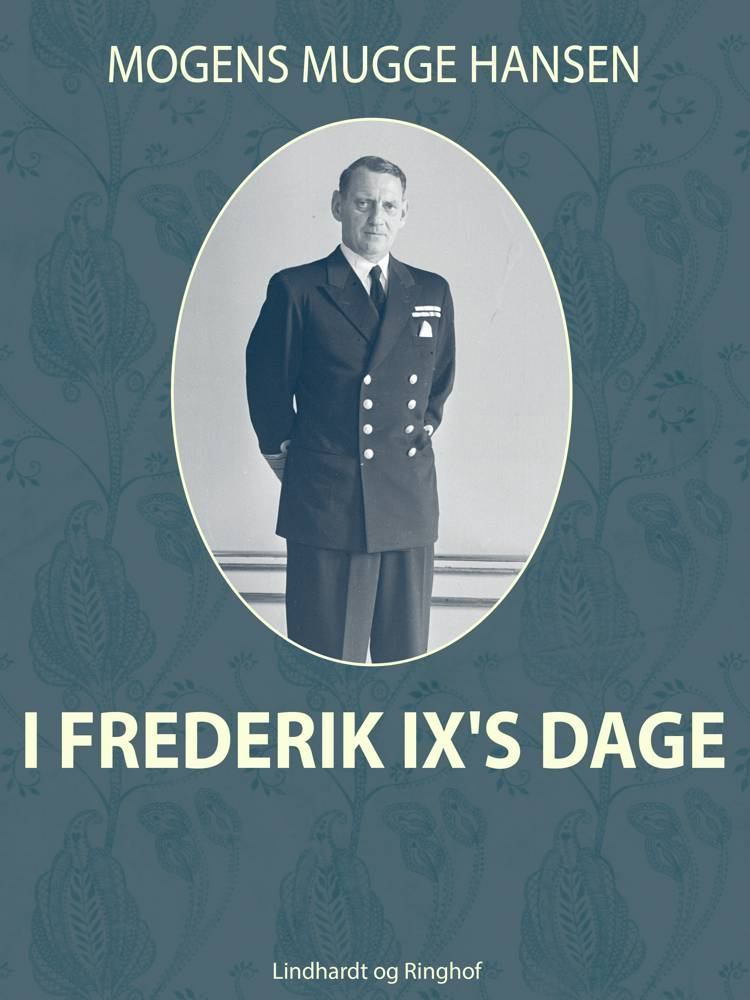 I Frederik IX s dage af Mogens Mugge Hansen