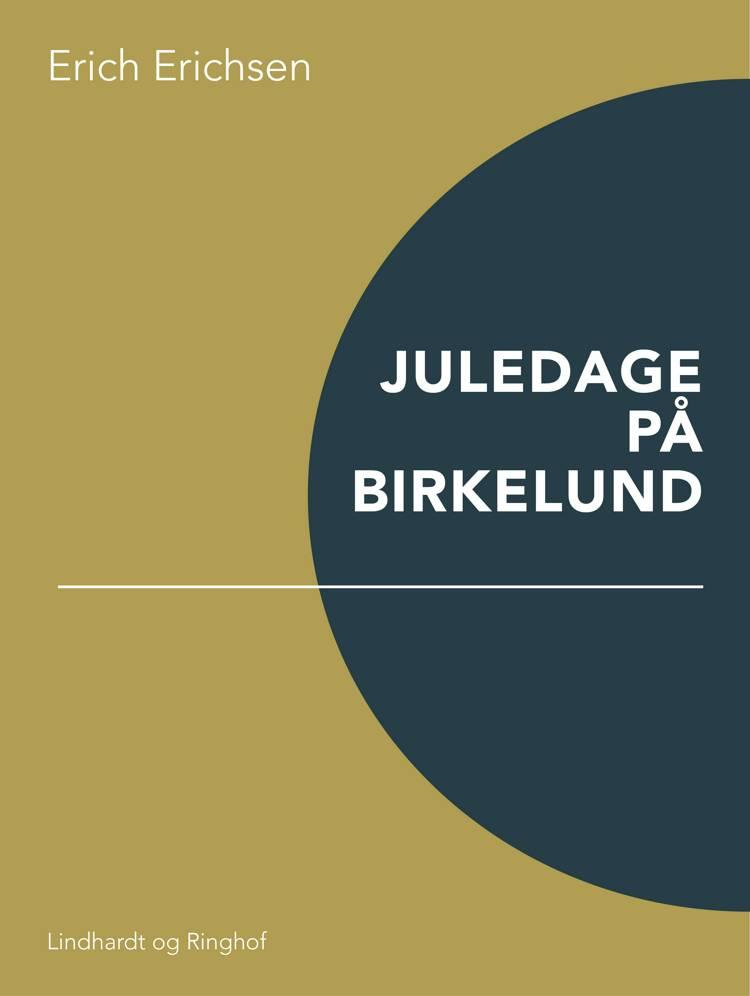 Juledage på Birkelund af Erich Erichsen