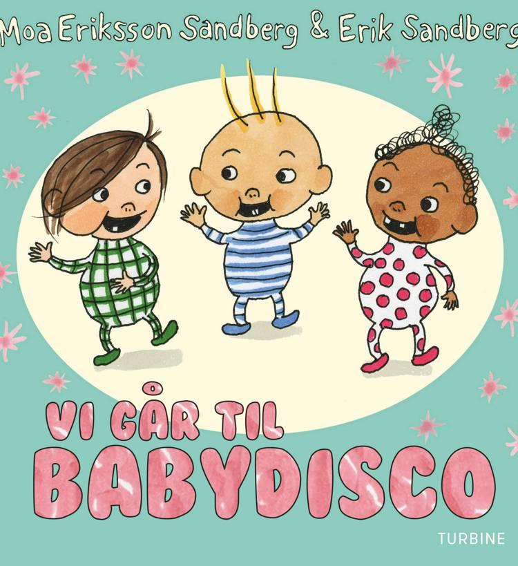 Vi går til babydisco af Moa Eriksson Sandberg